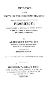 Evidence of the Truth of the Christian Religion: Derived from the Literal Fulfilment of Prophecy