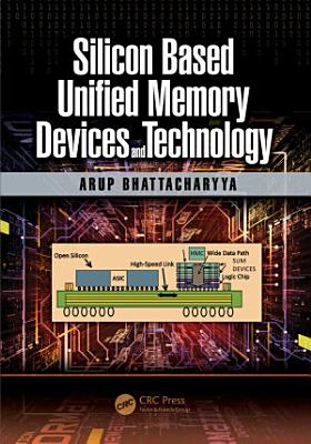Silicon Based Unified Memory Devices and Technology