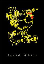 The Hallucinogenic Rooster
