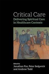 Critical Care: Delivering Spiritual Care in Healthcare Contexts
