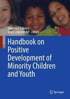 Handbook on Positive Development of Minority Children and Youth PDF