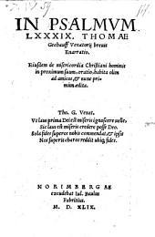 In psalmum LXXXIX ... brevis enarratio. Eiusdem de misericordia Christiani hominis in proximum suum oratio ... nunc primum aedita