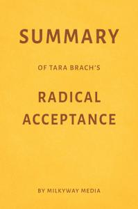 Summary of Tara Brach   s Radical Acceptance by Milkyway Media Book