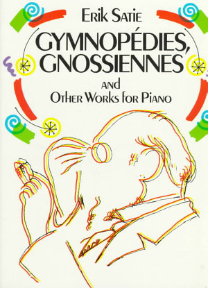 Gymnop  dies  Gnossiennes  and other works for piano