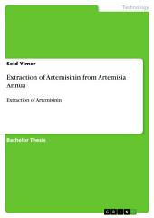 Extraction of Artemisinin from Artemisia Annua: Extraction of Artemisinin