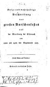Kurze und wahrhaftige Beschreibung des grossen Burschenfestes auf der Wartburg bei Eisenach am 18ten und 19ten Siegesmonds 1817: nebst Reden und Liedern