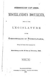 Miscellaneous Documents, Read in the Legislature of the Commonwealth of Pennsylvania: Volume 2