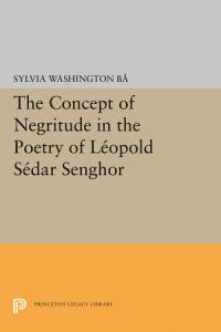 The Concept of Negritude in the Poetry of Leopold Sedar Senghor PDF