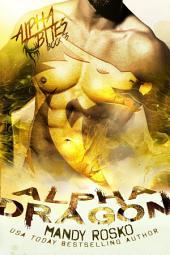 Alpha Dragon: Alpha Bites Book 3