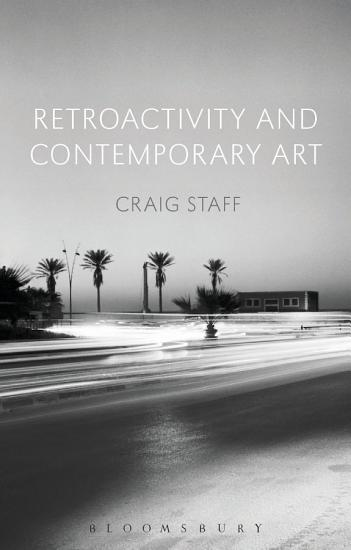 Retroactivity and Contemporary Art PDF