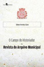 O Campo do Historiador na Revista do Arquivo Municipal PDF