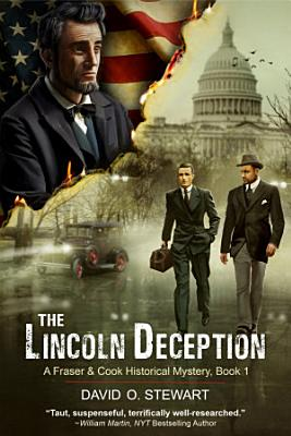 The Lincoln Deception  A Fraser and Cook Historical Mystery  Book 1