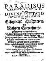 Paradisus caelestis voluptatis ... das ist: Gesegneter Lustgarten der wahren Gottesfurcht