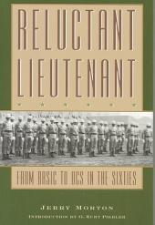 Reluctant Lieutenant: From Basic to Ocs in the Sixties