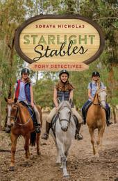 Pony Detectives (Book 1): Starlight Stables