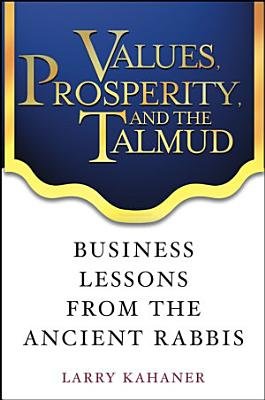 Values  Prosperity  and the Talmud