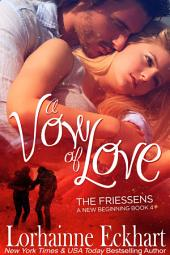 A Vow of Love: A Friessen Family Christmas (Contemporary Romance): The Friessens: A New Beginning