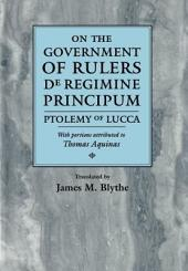On the Government of Rulers: De Regimine Principum