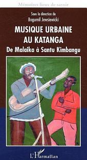 Musique urbaine au Katanga: De Malaika à Santu Kimbangu