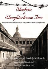 Shadows of Slaughterhouse Five