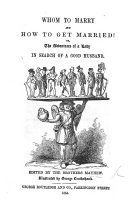 """Whom to marry and how to get married. By one who has refused """"twenty excellent offers"""" at least. Edited by the Brothers Mayhew. Illustrated by George Cruikshank"""