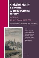 Christian Muslim Relations  A Bibliographical History Volume 13 Western Europe  1700 1800  PDF