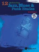 12 Medium-Easy Jazz, Blues & Funk Etudes: B-Flat Tenor Saxophone
