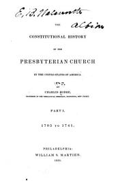 The Constitutional History of the Presbyterian Church in the United States of America: Part 1