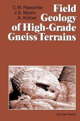 Field Geology of High-Grade Gneiss Terrains