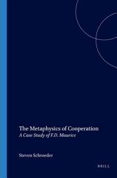 The Metaphysics of Cooperation: A Study of F.D. Maurice