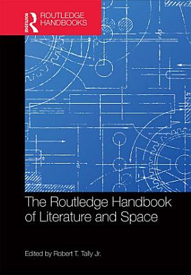 The Routledge Handbook of Literature and Space PDF