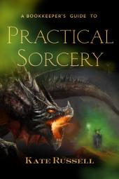 A Bookkeeper's Guide to Practical Sorcery