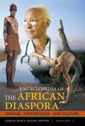 Encyclopedia of the African Diaspora: Origins, Experiences, and Culture [3 volumes]: Origins, Experiences, and Culture