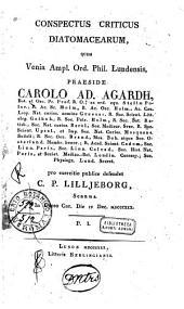 Conspectus criticus diatomacerum, quem Venia Ampl. Ord. Phil. Lundensis, praeside Carolo Ad. Agardh ... pro exercitio publice defendet C. P. Lilljeborg