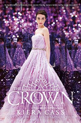 The Crown  The Selection  Book 5  PDF