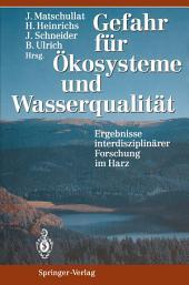 Gefahr für Ökosysteme und Wasserqualität: Ergebnisse interdisziplinärer Forschung im Harz