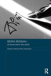 Being Bengali: At Home and in the World