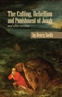 The Calling  Rebellion and Punishment of Jonah  and Other Sermons PDF