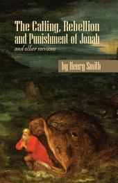 The Calling, Rebellion and Punishment of Jonah, and Other Sermons