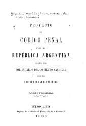 Proyecto de Código penal para la República argentina trabajado por encargo del gobierno nacional: Partes 1-2