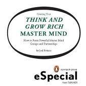 Creating Your Think and Grow Rich Master Mind: How to Form Powerful Master Mind Groups and Partnerships: A Penguin eSpecial from Tarcher