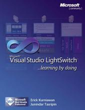 Visual Studio LightSwitch : Learning by Doing: Vol. 1