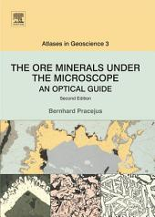 The Ore Minerals Under the Microscope: An Optical Guide, Edition 2