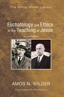 Eschatology and Ethics in the Teaching of Jesus PDF