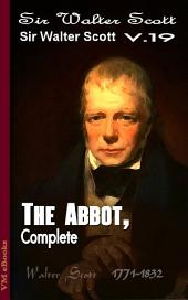 The Abbot, Complete: Scott's Works Vol.19