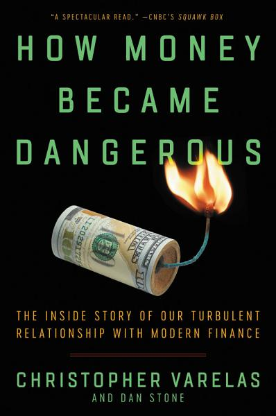 Download How Money Became Dangerous Book