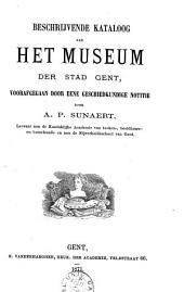 Beschrijvende kataloog van het museum der stad Gent, voorafgegaan door eene geschiedkundige notitie