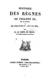 Histoire des règnes de Philippe III, dit le Hardi, et de Philippe IV, dit le Bel