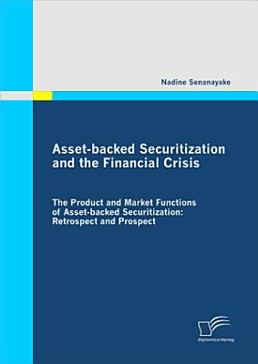 Asset Backed Securitization and the Financial Crisis