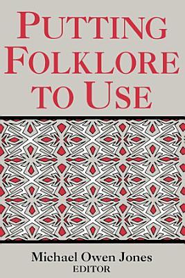 Putting Folklore To Use PDF